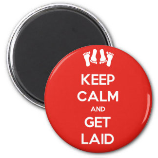 Keep Calm and Get Laid 2 Inch Round Magnet