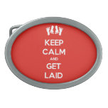 Keep Calm and Get Laid Belt Buckle