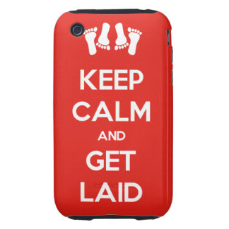Keep Calm and Get Laid Tough iPhone 3 Cover
