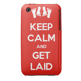 Keep Calm and Get Laid iPhone 3 Cases