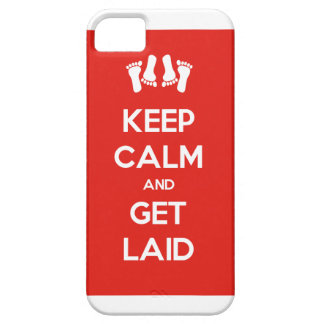 Keep Calm and Get Laid iPhone 5 Covers
