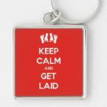 Keep Calm and Get Laid Keychain