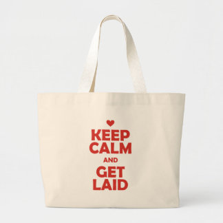 Keep Calm and Get Laid Large Tote Bag