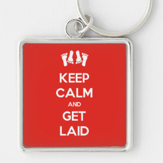 Keep Calm and Get Laid Silver-Colored Square Keychain