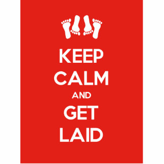Keep Calm and Get Laid Statuette