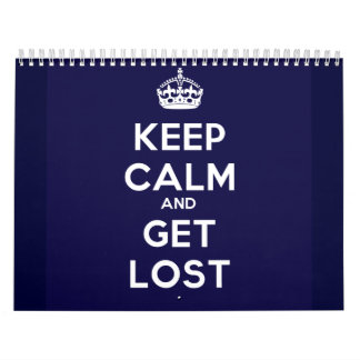 Keep Calm and Get Lost Calendar