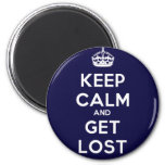 Keep Calm and Get Lost Magnet