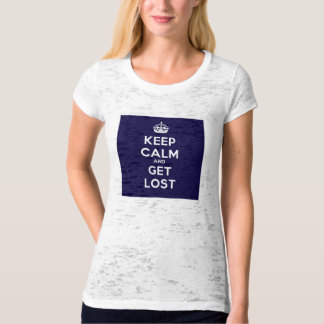 Keep Calm and Get Lost Shirt
