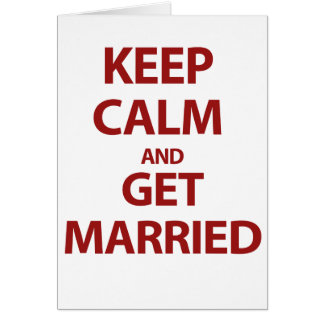 Keep Calm and Get Married Card