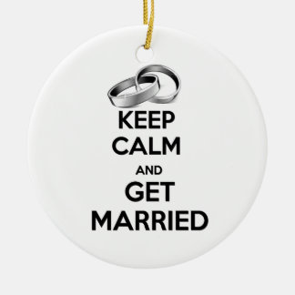 Keep Calm and Get Married Ceramic Ornament