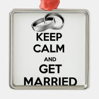 Keep Calm and Get Married Metal Ornament