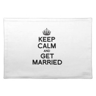 KEEP CALM AND GET MARRIED PLACE MAT