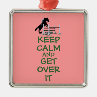 Keep Calm and Get Over It Horse Square Metal Christmas Ornament
