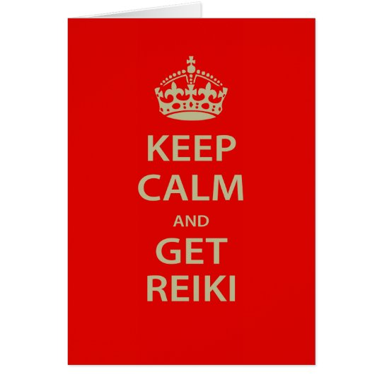 Keep Calm and Get Reiki Card