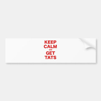 Keep Calm and Get Tats Car Bumper Sticker