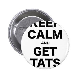 Keep Calm and Get Tats Pins