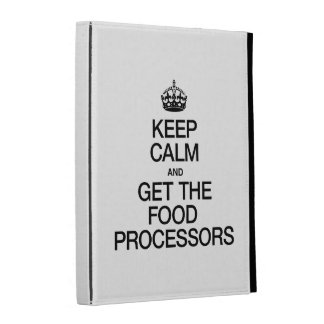 KEEP CALM AND GET THE FOOD PROCESSORS iPad FOLIO CASE