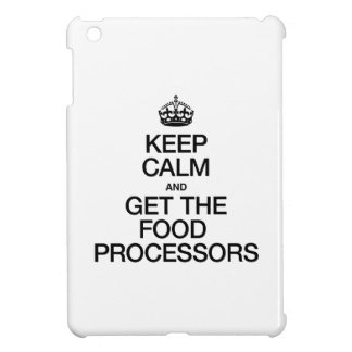 KEEP CALM AND GET THE FOOD PROCESSORS iPad MINI CASES