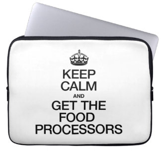 KEEP CALM AND GET THE FOOD PROCESSORS LAPTOP COMPUTER SLEEVE