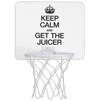 KEEP CALM AND GET THE JUICER MINI BASKETBALL HOOP