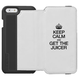 KEEP CALM AND GET THE JUICER INCIPIO WATSON™ iPhone 6 WALLET CASE