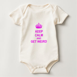 Keep Calm and Get Weird Baby Bodysuit