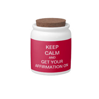 KEEP CALM And Get Your AFFIRMATION On Jar Candy Dish