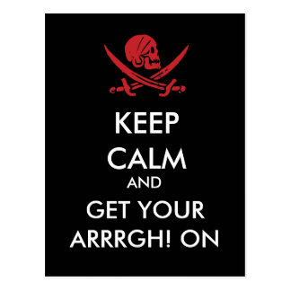 Keep Calm And Get Your Arrrgh! On Pirate Postcard