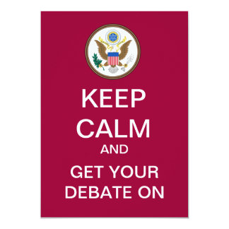 KEEP CALM And Get Your Debate On Invitation