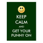 KEEP CALM And Get Your FUNNY On Postcard