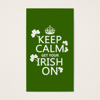 Keep Calm and get your Irish On (any bckgrd color) Business Card