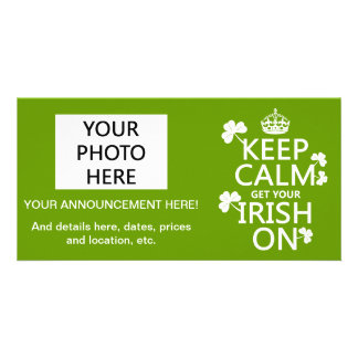 Keep Calm and get your Irish On any bckgrd color Personalized Photo Card