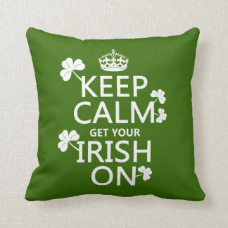 Keep Calm and get your Irish On (any bckgrd color) Pillow