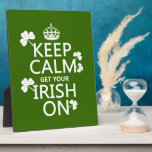 Keep Calm and get your Irish On (any bckgrd color) Plaque