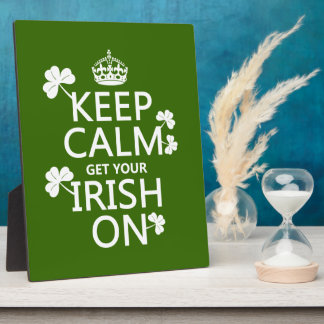 Keep Calm and get your Irish On (any bckgrd color) Photo Plaque