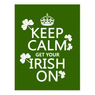 Keep Calm and get your Irish On (any bckgrd color) Postcard