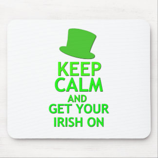 Keep Calm and Get Your Irish On Mouse Pad