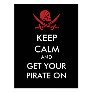 Keep Calm And Get Your Pirate On Postcard
