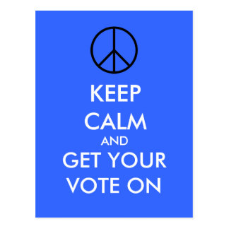 Keep Calm And Get Your VOTE On Postcard