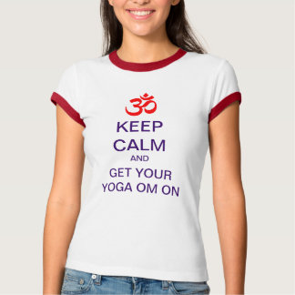 KEEP CALM And Get Your Yoga OM On T-Shirt
