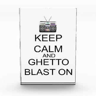 Keep Calm And Ghetto Blast On Acrylic Award