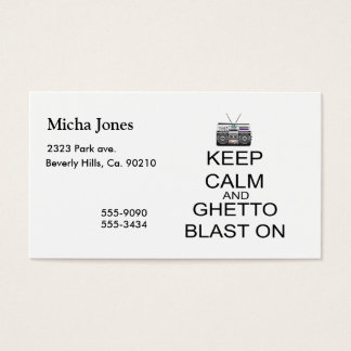 Keep Calm And Ghetto Blast On Business Card