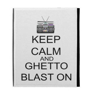 Keep Calm And Ghetto Blast On iPad Folio Case