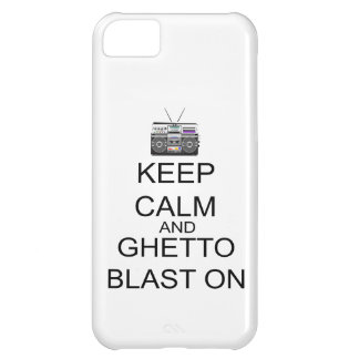 Keep Calm And Ghetto Blast On iPhone 5C Cases