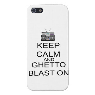 Keep Calm And Ghetto Blast On Covers For iPhone 5