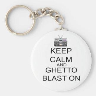 Keep Calm And Ghetto Blast On Keychain