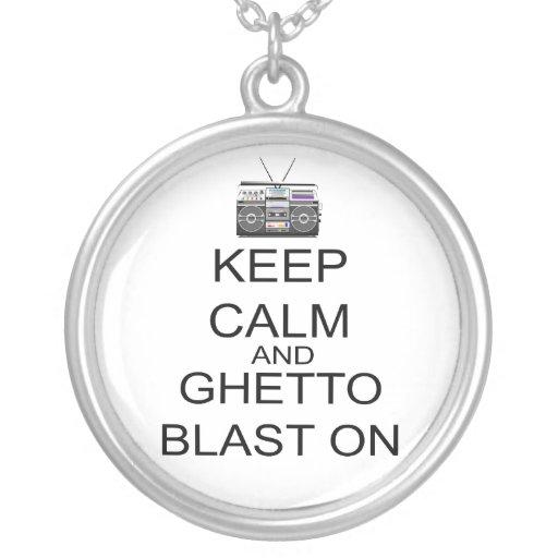 Keep Calm And Ghetto Blast On Pendants