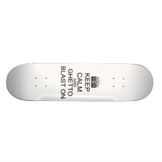 Keep Calm And Ghetto Blast On Skateboard