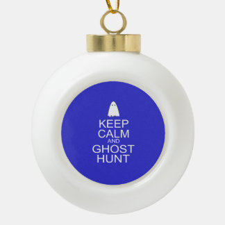 Keep Calm and Ghost Hunt (Parody) Ceramic Ball Christmas Ornament