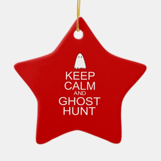 Keep Calm and Ghost Hunt (Parody) Double-Sided Star Ceramic Christmas Ornament
